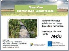 Palvelumuotoilua ja vahvistuvia verkostoja Green Care -toimintaan- Green Care - PALMU -hanke
